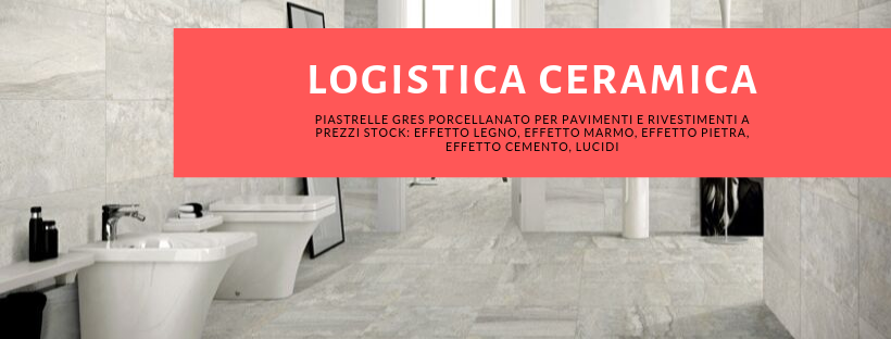 Logistica Ceramica - Piastrelle Stock Sassuolo